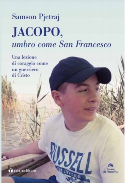 """Il libro su """"Jacopo, umbro come san Francesco. Una lezione di coraggio come un guerriero di Cristo""""."""